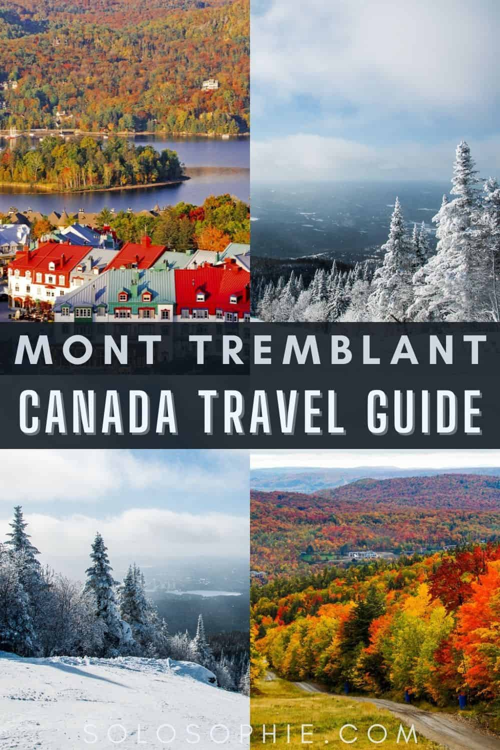 A Guide to the Best Things to do in Mont Tremblant Quebec Canada (Montreal Day Trip)