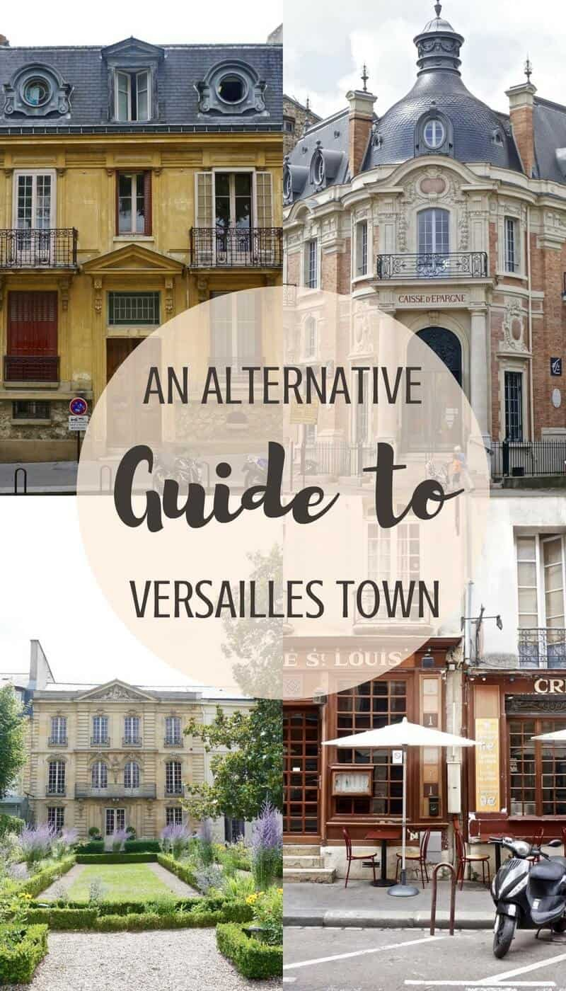 An alternative guide to Versailles town- things to do in Versailles which don't involve visiting the Palace Châteaux!