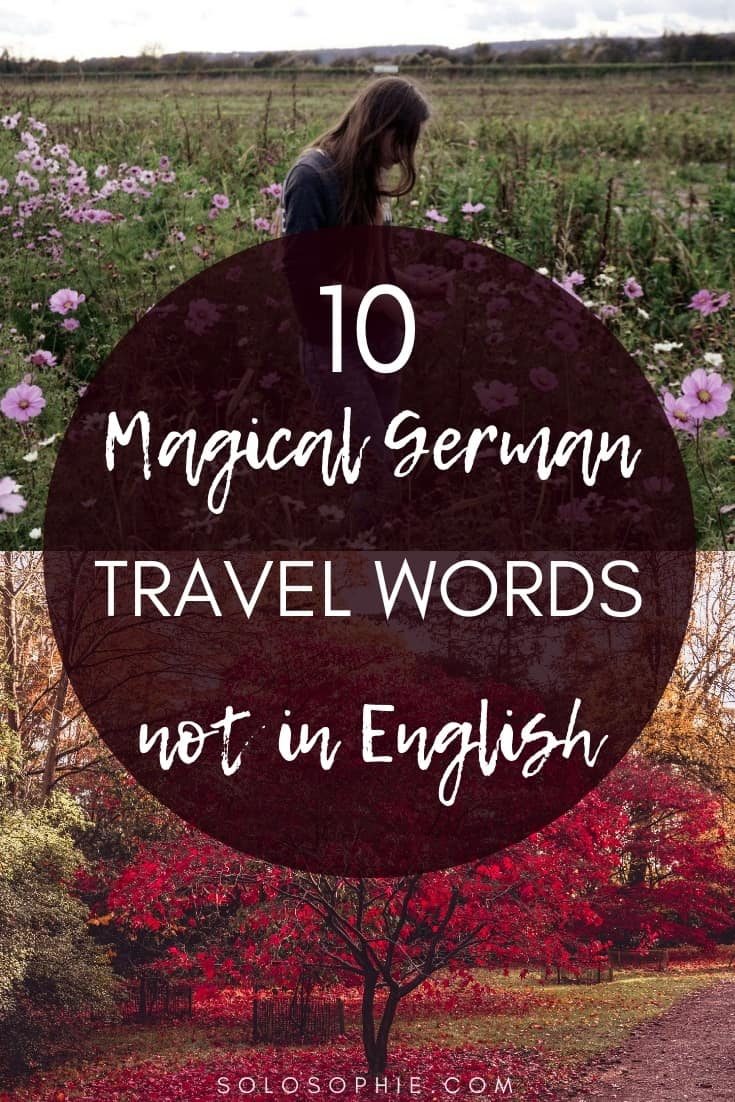 Magical German travel words you'll wish we had in English! The meaning of words like Fernweh, Kopfkino, and Sehnsucht.