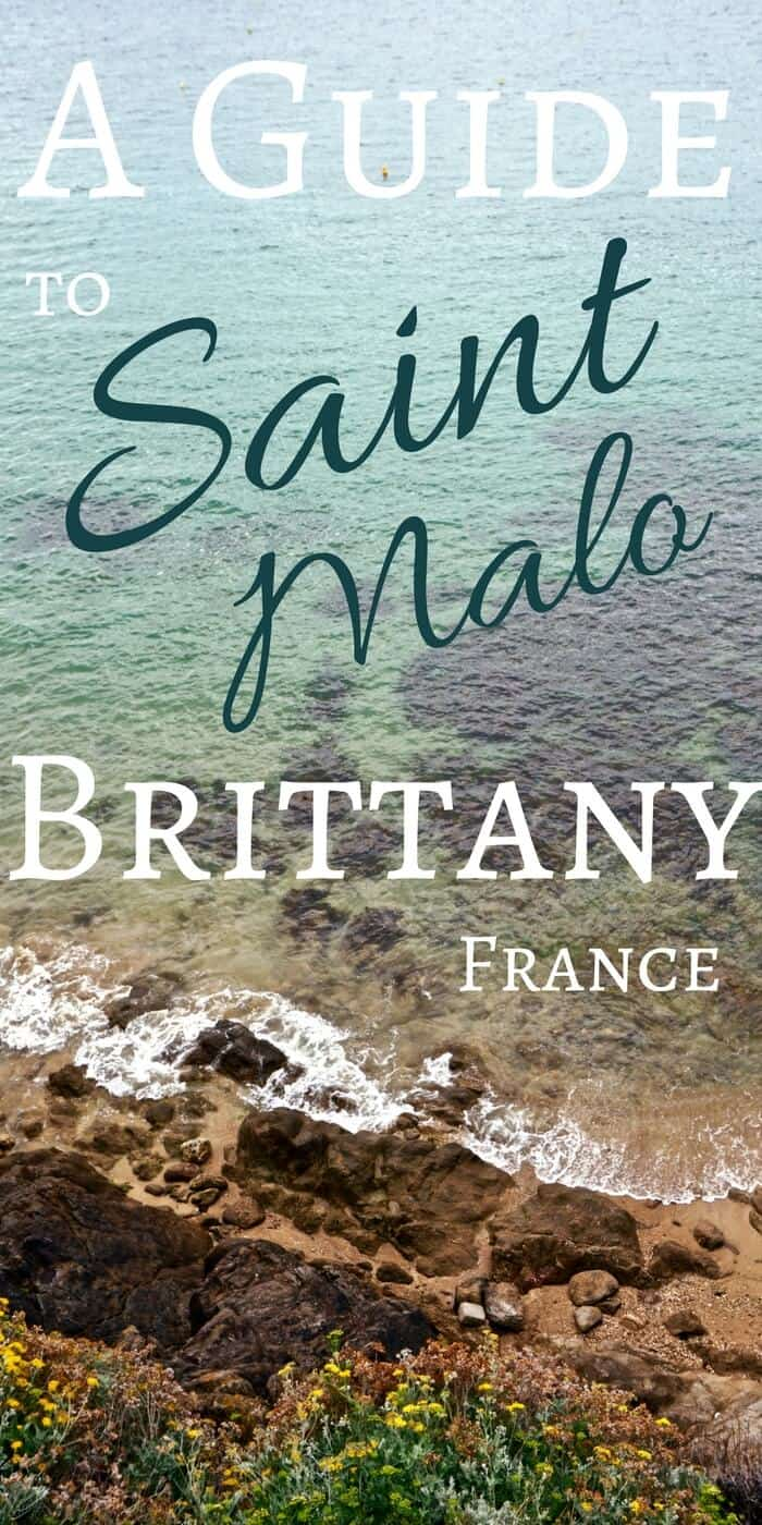 a guide to saint malo what to see in brittany france: Best things to do in Saint Malo, pirates, fortifications and more