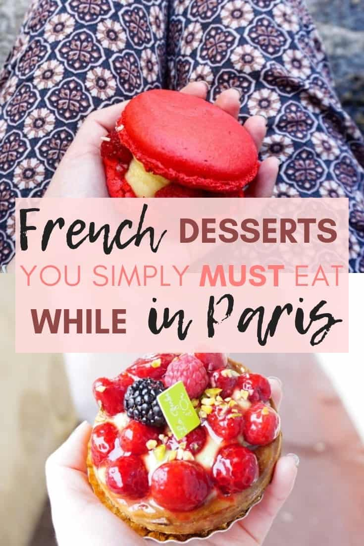 Desserts and pastries you need to taste in Paris, France. Here's your complete guide to Parisian sweets you should buy while in the City of Love.