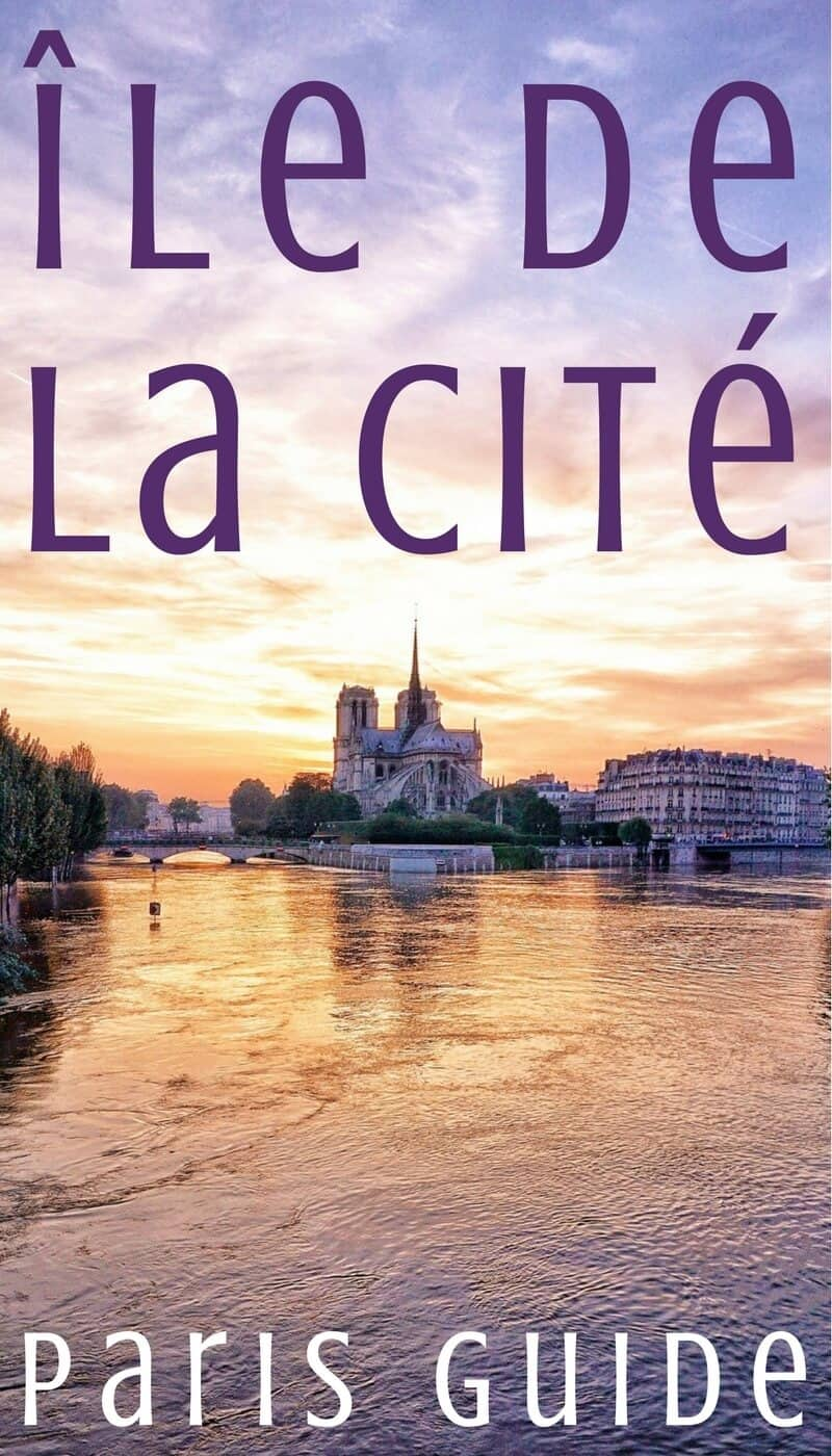 Your ultimate Parisian guide and Itinerary- Paris guide to Île de la Cité, things to do in Paris, France!