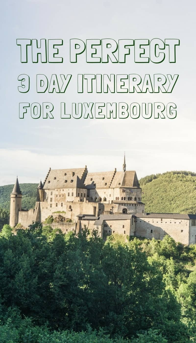 How to spend three days in Luxembourg- A 72 hour itinerary of what to see, do, eat and visit!`