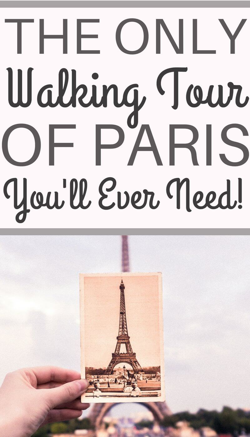 The only walking tour of Paris you'll ever need! A walking tour of the oldest parts of the capital of France. Self-guided tour by foot of the best of Paris!
