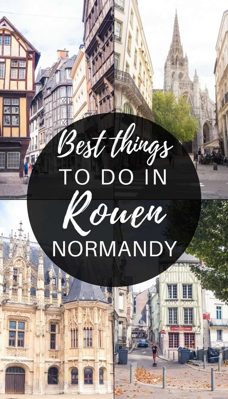 Best things to do in Rouen, Normandy, Northern France!