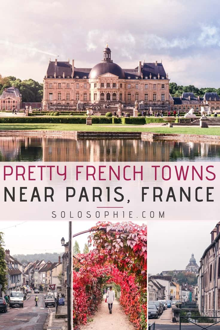Here are 10 incredibly beautiful towns in France near Paris you'll just love! Easy, cultural, and historical trips from Paris, France on Île de la Cité.