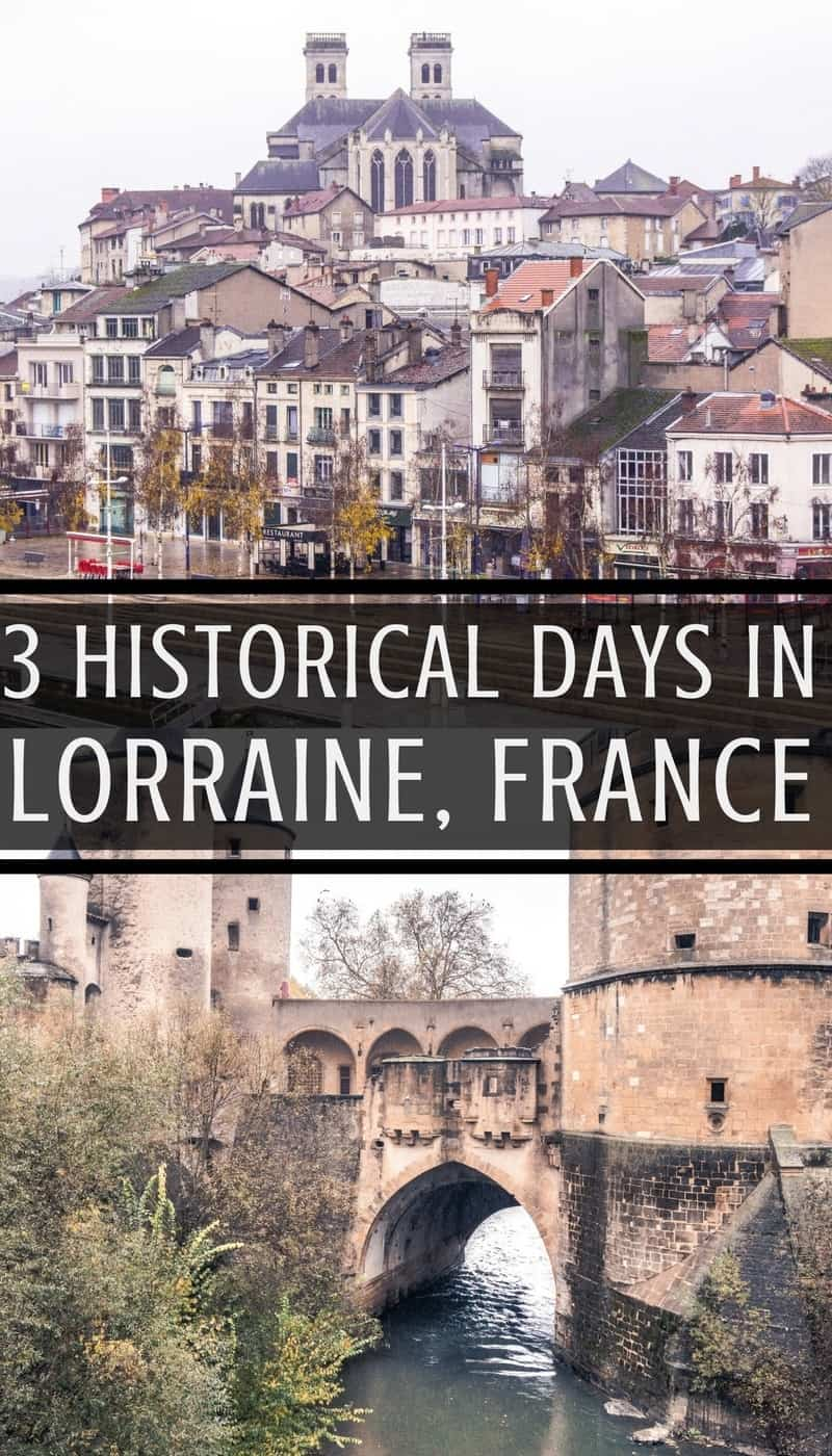 How to spend three days in Lorraine, Northern France: visiting the historic areas of Meuse, Verdun and Metz.