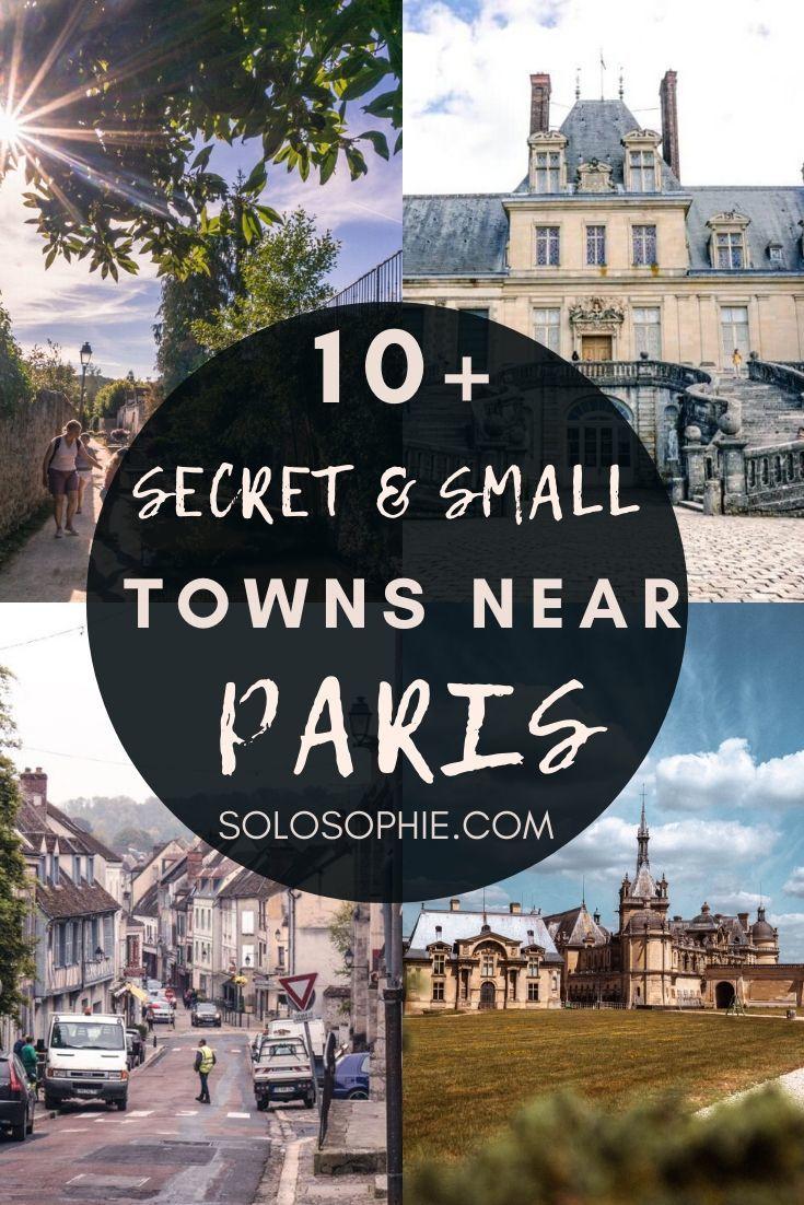 Towns near Paris/ hidden gems near Paris to visit by train in France