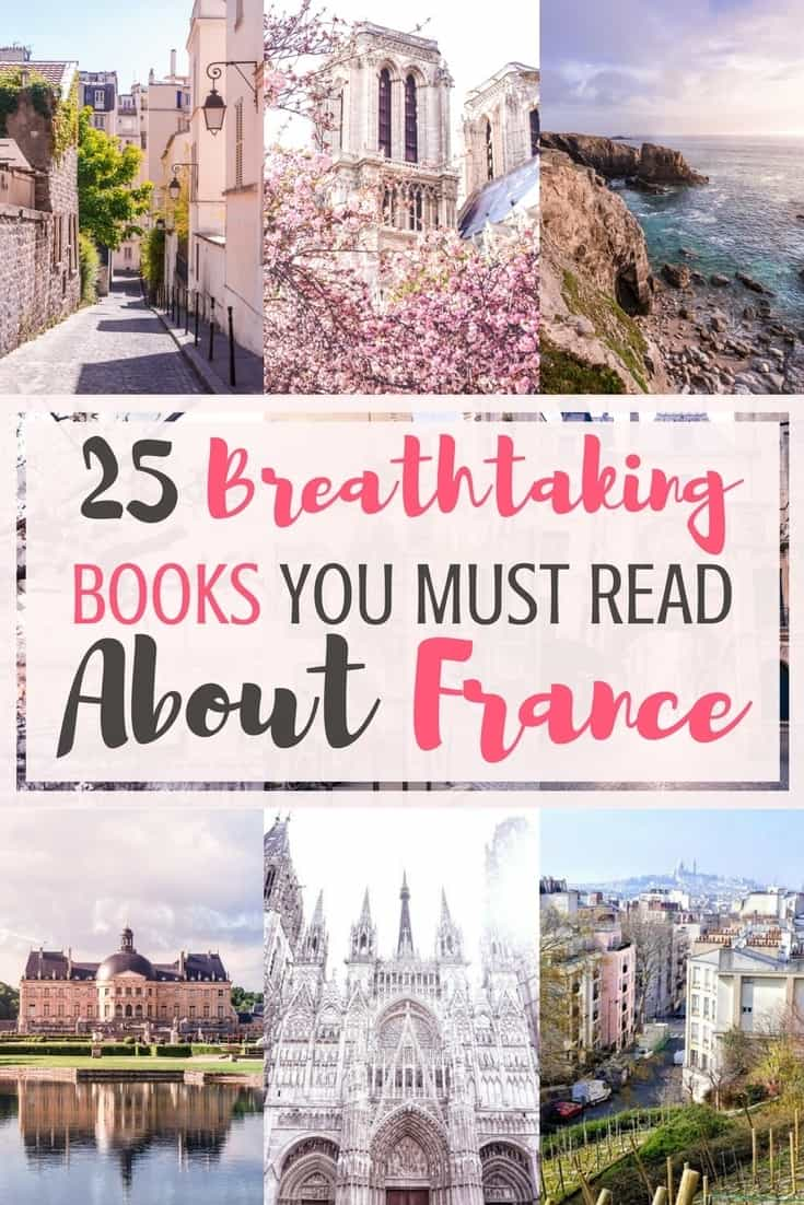 25 Breathtaking and very best books about France you simply must read! Short novels, memoirs, biographies, fictional stories and more French texts.