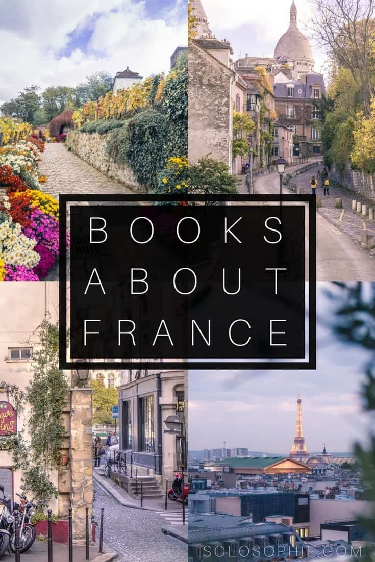 25 breathtaking books about France you won't be able to put down: Memoirs about life in France, books to take to Paris and French books by French authors