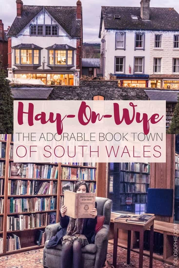 A guide to Hay-on-Wye, the adorable book town of Wales, United Kingdom. Perfect to visit for bibliophiles, things to do in Hay and the best bookstores to visit!