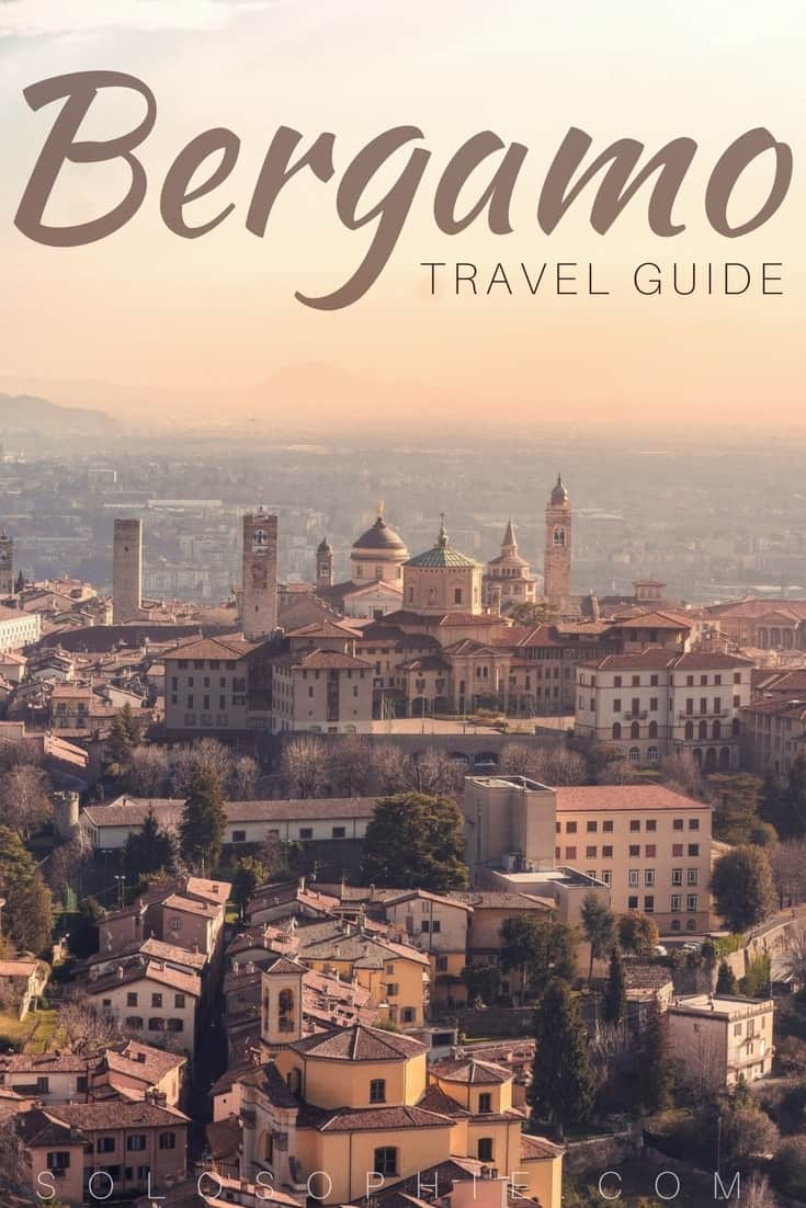 Bergamo City Travel Guide: Hidden gem of Lombardy, Northern Italy. Here are the best things to do in Bergamo, churches, hikes, eateries, history and local tradition.
