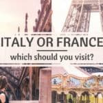 ITALY OR FRANCE? France vs Italy. Which should you visit when it comes to europe travel?