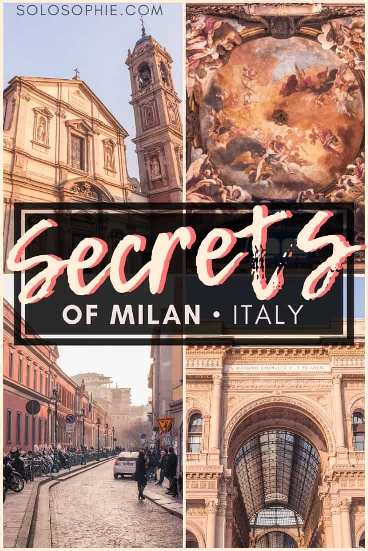 Secrets of Milan: Unique, Historical & Unusual Things to do in Milan, capital of Lombardy, Northern Italy. Where you should stay, what you need to visit and best attractions in Milan, Italy!