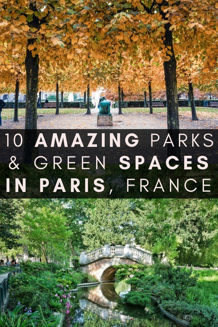 10 amazing parks, gardens, and green spaces in Paris. Looking for a picnic spot in Paris, France? here's your guide!