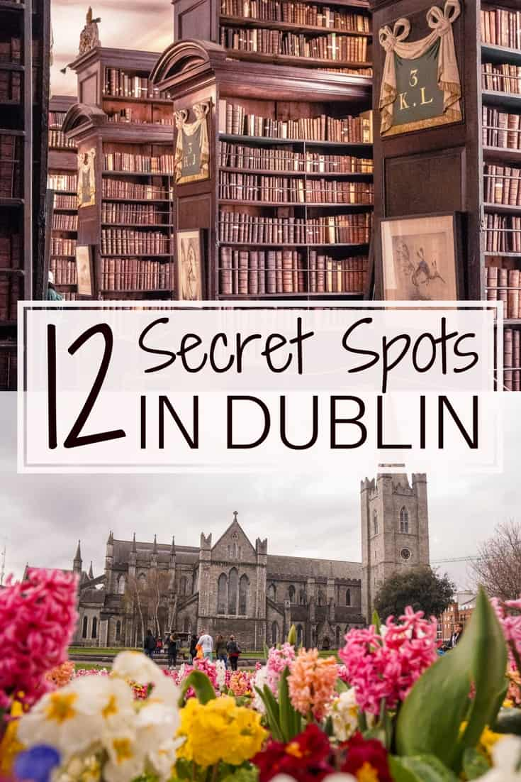12 quirky, unique, offbeat and unusual things to do in Dublin, Ireland. Here are the very best secret spots in Dublin which you won't want to miss on any trip to the Irish capital!