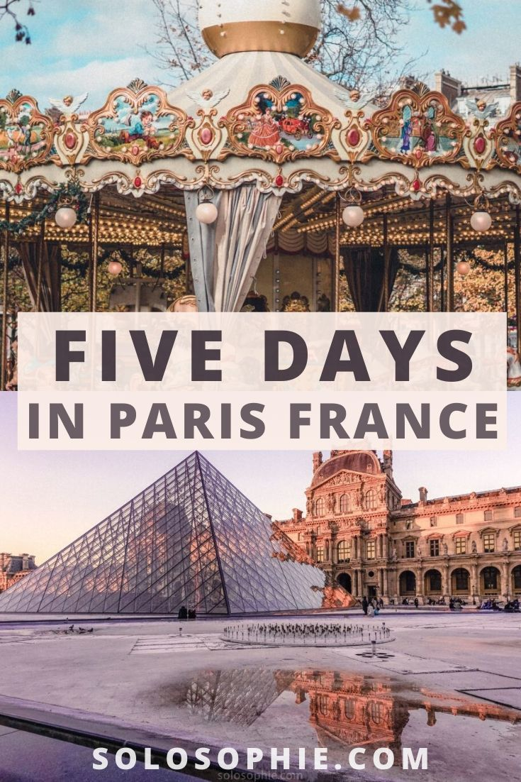 5 days in Paris: An insiders guide for the best Paris attractions and things to do during five days in the French capital city of Paris France