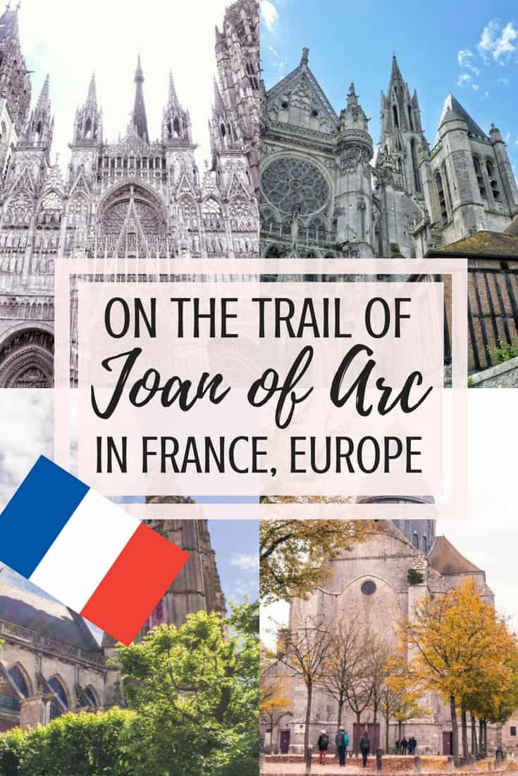 On the historical trail of Joan of Arc in France. The birthplace of Jeanne d'Arc, many of the locations she visited and a quick history of the French heroine.