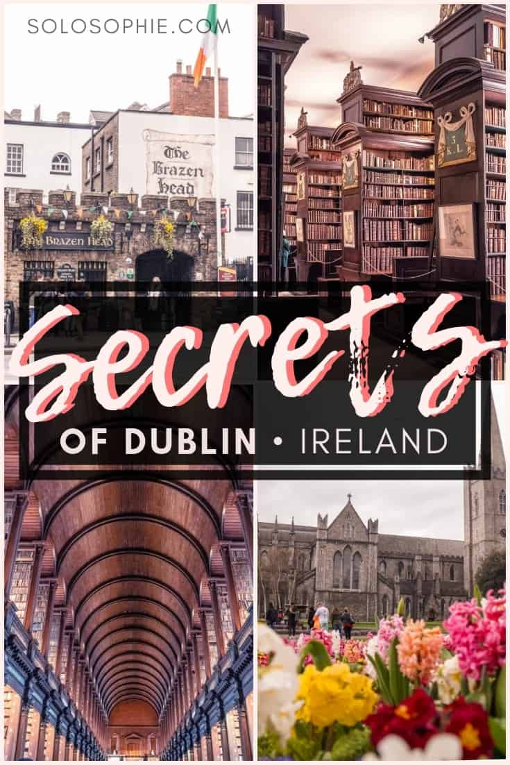 Secrets of Dublin: Unique, Historical & Unusual Things to do in Dublin, capital of Ireland. Where you should stay, what you need to visit and best attractions in Dublin!