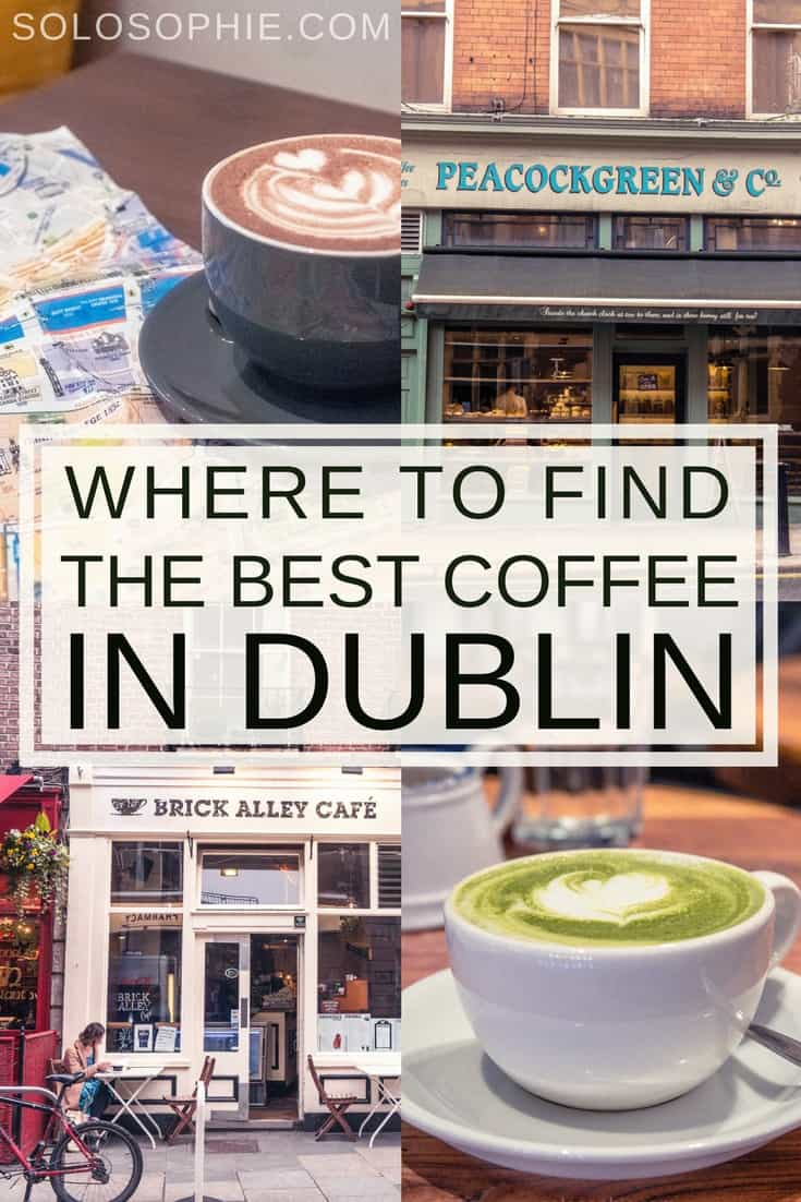 Where to find the best coffee in Dublin. A quick guide to the 11 best cute cafés, eateries and coffee shops in Dublin, capital of Ireland!
