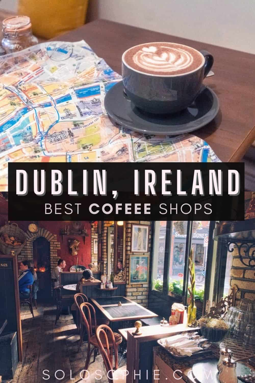 coffee in Ireland/ 10+ Best Coffee Shops in Dublin, Capital of the Emerald Isle