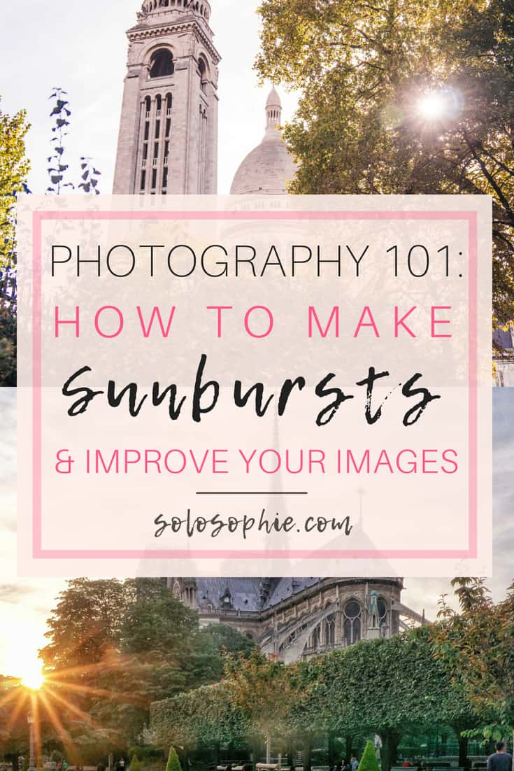 A step by step guide to making great sunbursts every single time: tips, tricks, and practical advice for improving your photography!