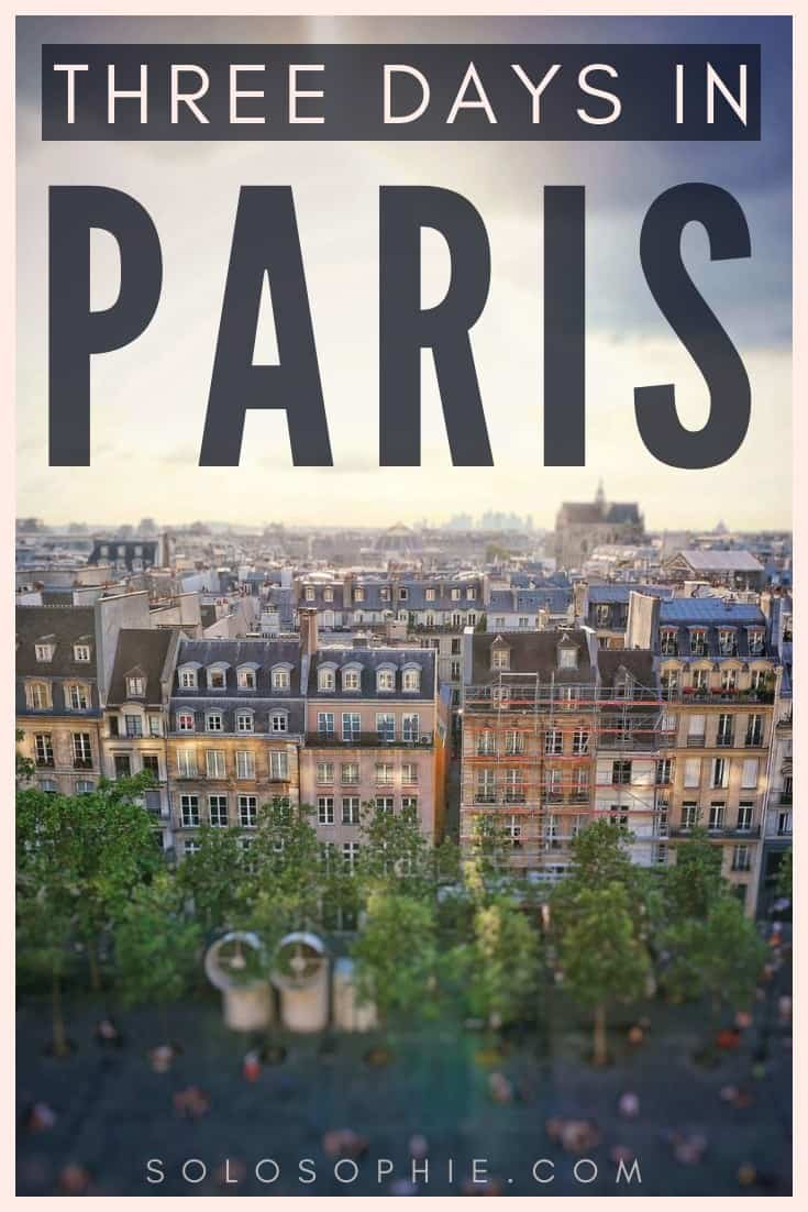 Here's how to spend 3 days in Paris. How to spend the perfect three days/ 72 hours in the French capital, Paris, France. Where to stay, what to eat, what you must visit and the best places to see!