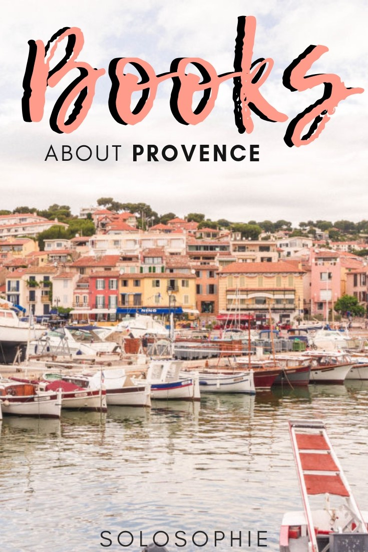Books about Provence Southern France that you simply need to read before you visit for the first time. Your guide to the best guidebooks, novels, stories, and Provence books to buy