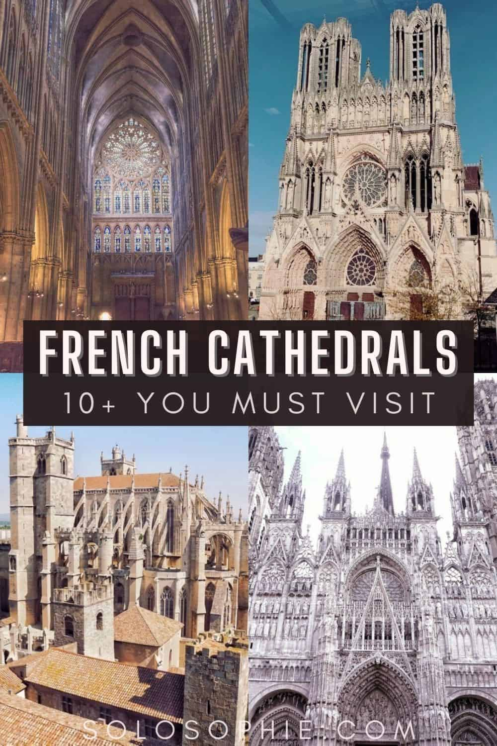 French Cathedrals/ 15 Incredible Cathedrals in France: Gothic, Renaissance & Romanesque Buildings
