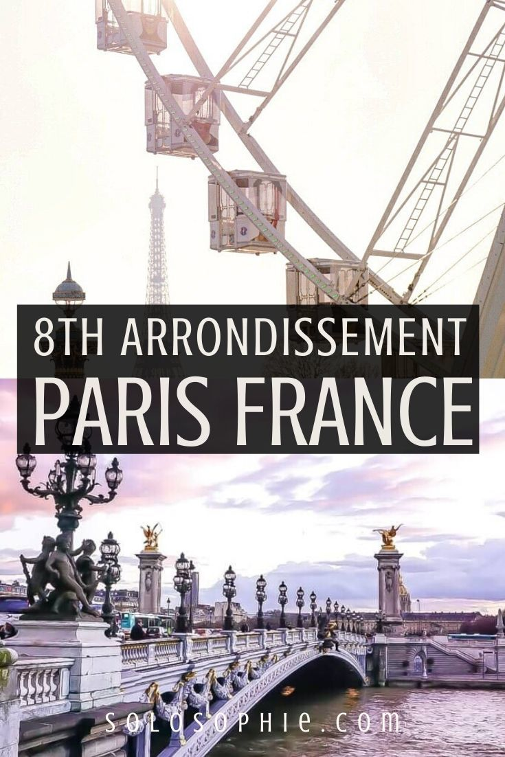 Your Parisian Insider's Guide: The 8th Arrondissement of Paris, France (best things to do in the 8ème French capital))
