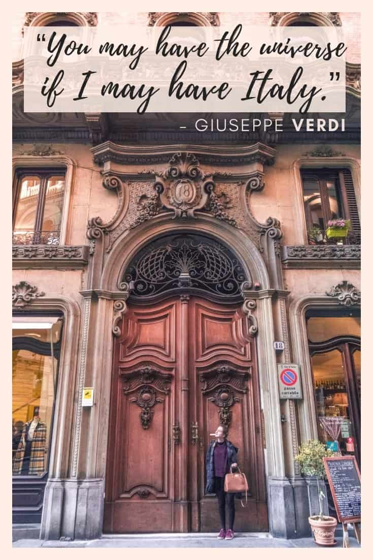 """40 Sayings & Quotes About Italy That Will Make You Want to Visit ASAP """"You may have the universe if I may have Italy."""" – Giuseppe Verdi"""