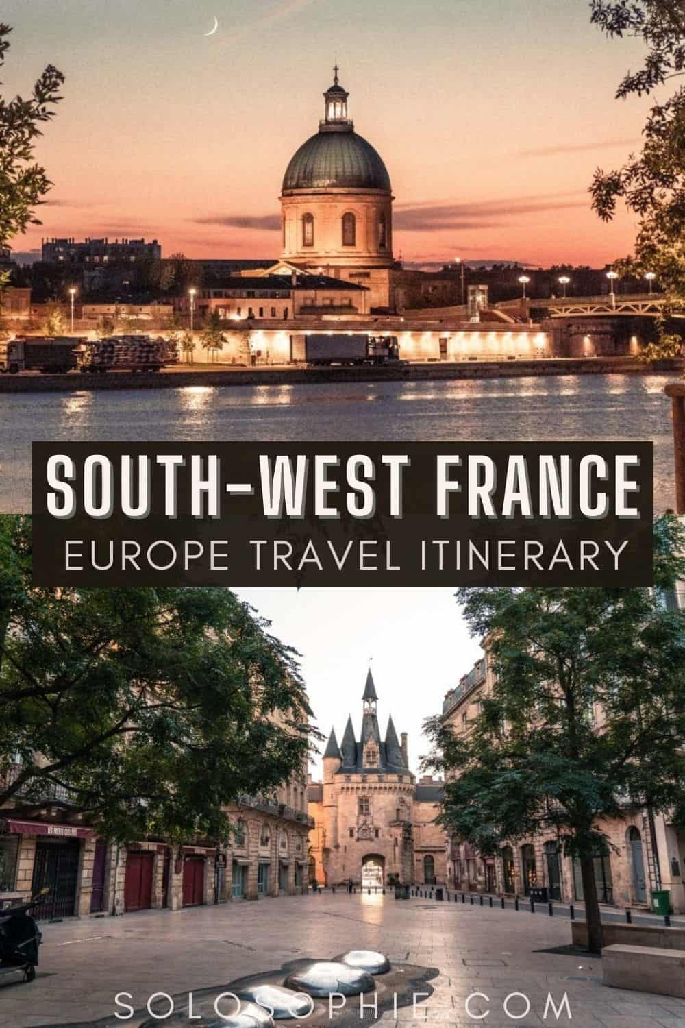 France guide/ Two weeks in South West France Itinerary: Occitaine & Nouvelle-Aquitaine