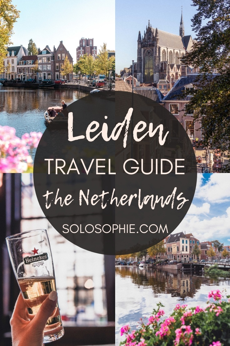 Leiden travel guide: Here's your ultimate itinerary for why you must visit Leiden, the beautiful university city of Zuid Holland, the Netherlands, Europe (what to do an see in Leiden)