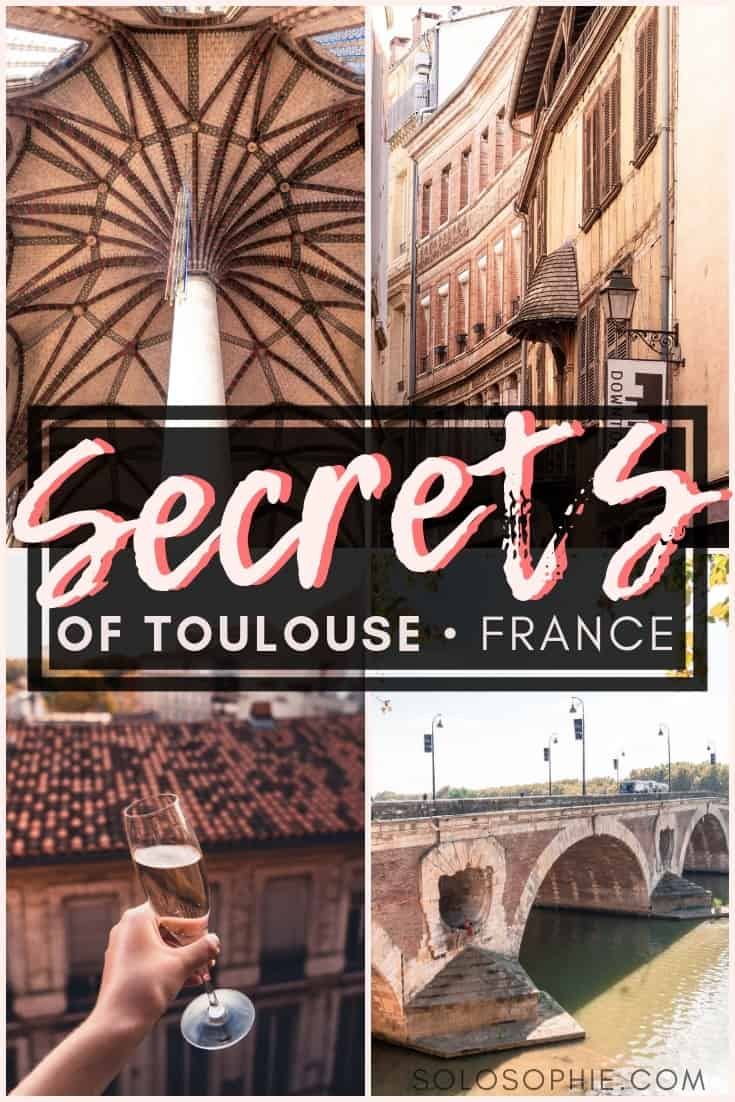 Secrets of Toulouse: Unique, Historical & Unusual Things to do in Toulouse, capital of Occitanie. Where you should stay, what you need to visit and best attractions in Toulouse, France!