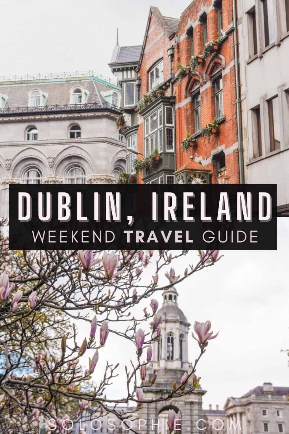 Ireland travel guide/  Weekend in Ireland: How to Spend 2 Days in Dublin Itinerary for Dublin