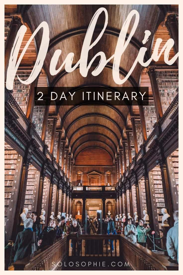 Weekend in Ireland: How to Spend 2 Days in Dublin guide and Itinerary. Highlights of the Irish capital; Trinity College, hidden gems of Dublin, Temple Bar, etc. Dublin, Ireland