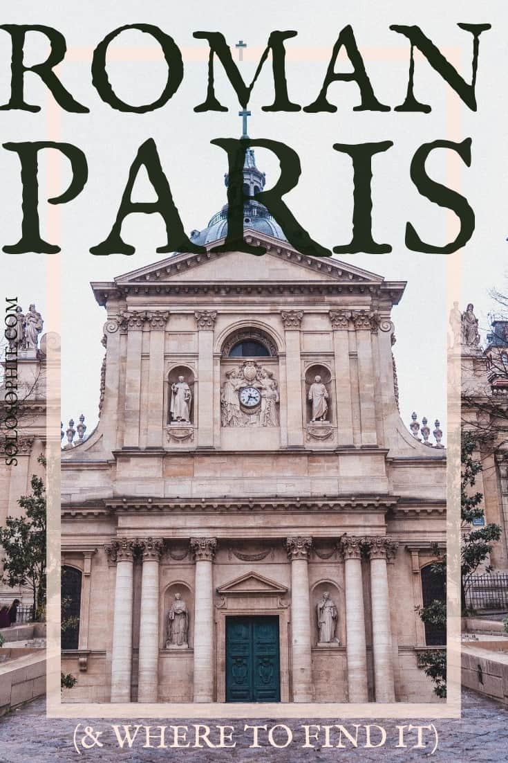 Roman Paris locations (and where to find them!) Here's your guide to ancient sites and historic places from Lutetia Parisiorum, the Gallo-Roman Paris you've never heard of!