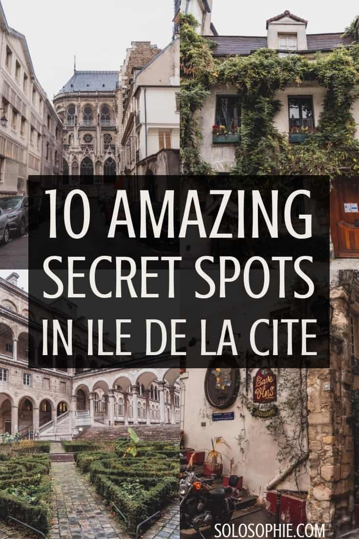 Secret Spots in Ile de la Cite & A Complete Guide to the best of unusual, offbeat, hidden, and quirky things to do in the 1st and 4th arrondissements in Paris, France
