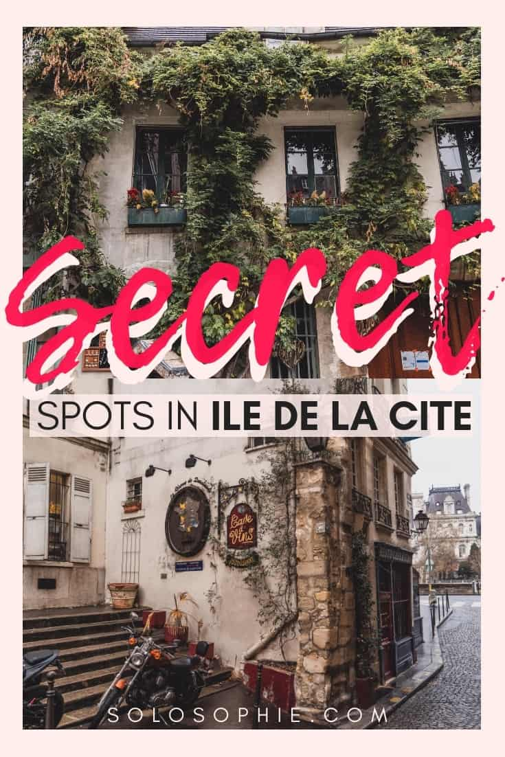 Secret spots in Ile de la Cite you should know about. Here's your guide to the best hidden gems, offbeat attractions, and unusual things to do in the 1st and 4th arrondissement of Paris, France