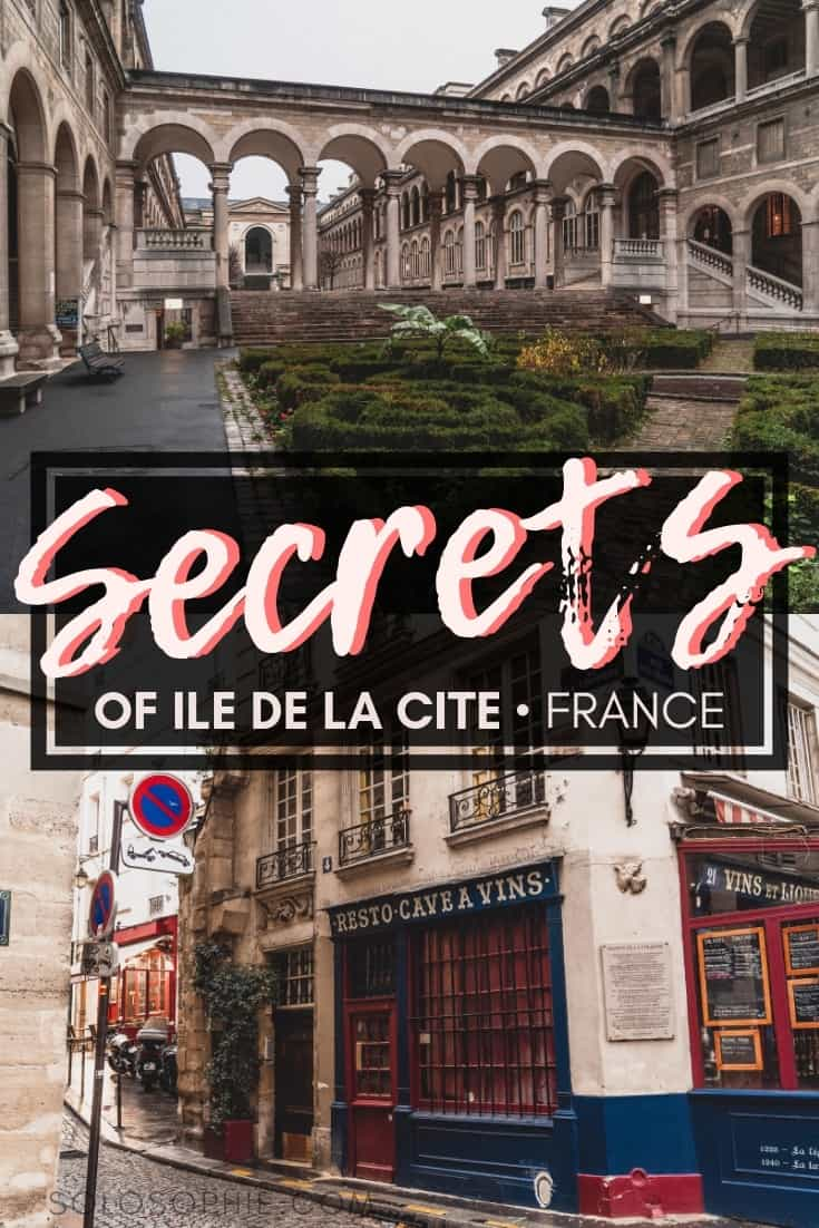 Secrets of Ile de la Cite in Paris: Unique, Historical & Unusual Things to do in the district of the 3rd and 4th areas of the French Capital. Where you should stay, what you need to visit and best attractions in Ile de la Cite