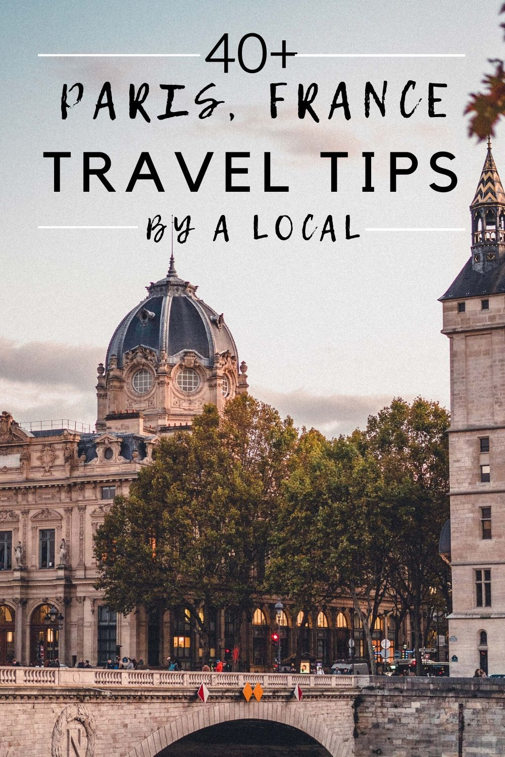 First time in Paris? Here are 40+ Paris Travel Tips You Need to Know Before Visiting Paris, France