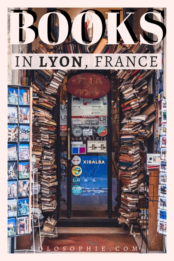 Le Bal des Ardents: A French Bookstore in Lyon, France. Here's your guide on how to visit the prettiest bookstore in Lyon