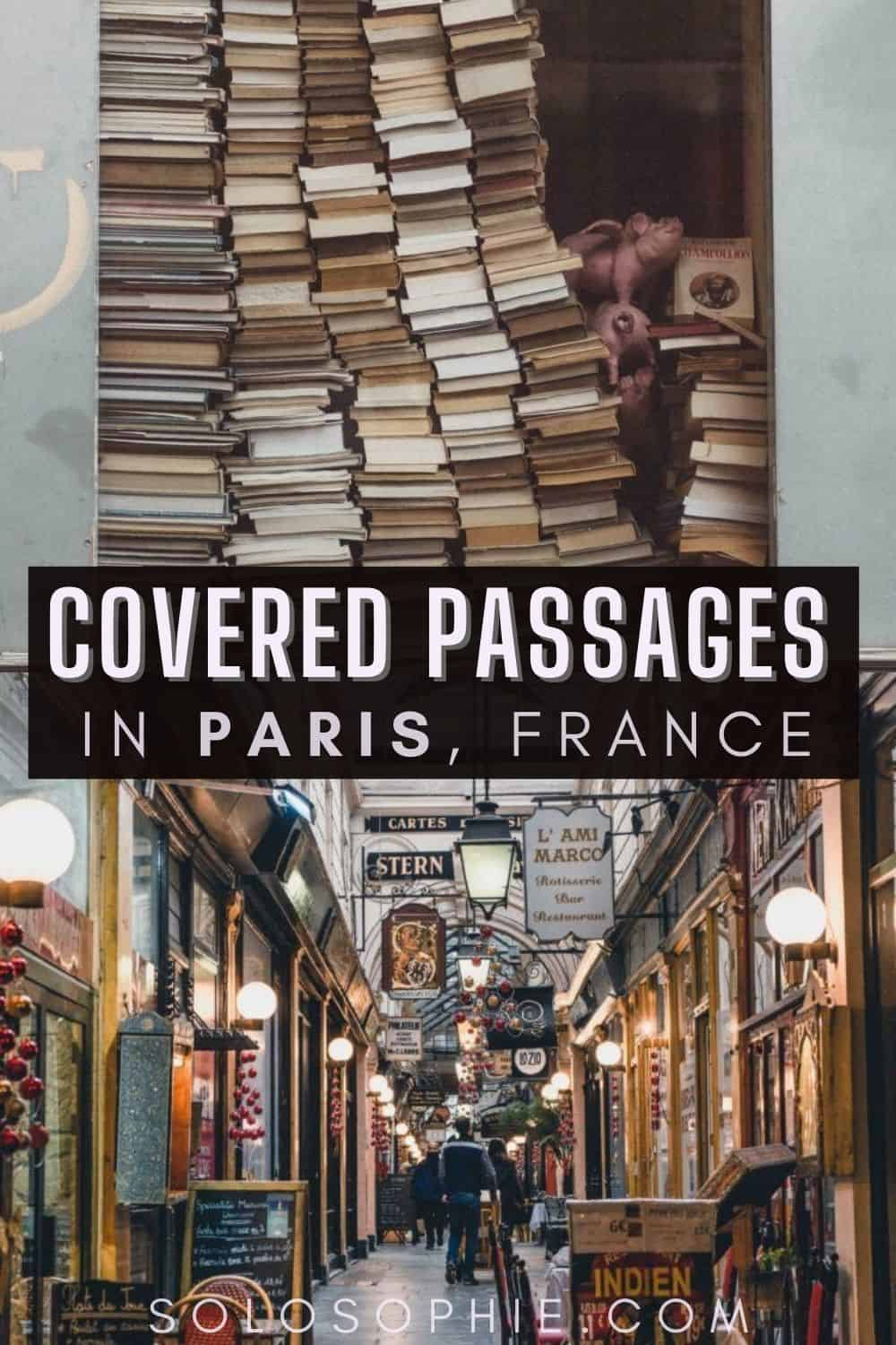 Off the beaten path Paris/ A Complete Guide to the Best of the Secret Covered Passages of Paris France Europe