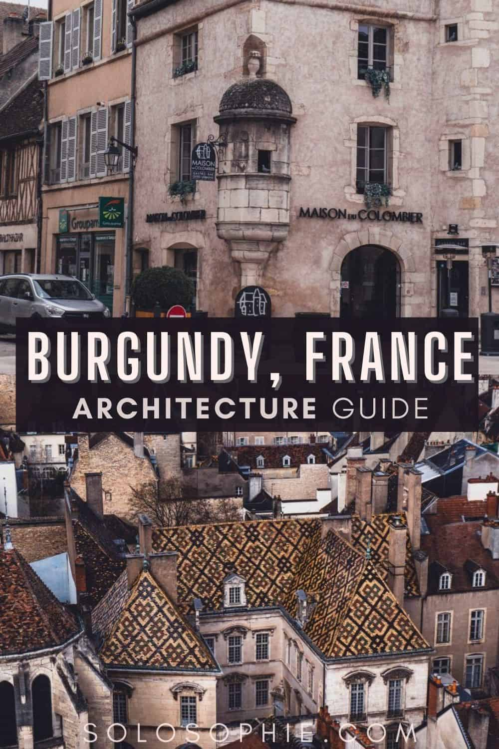 Bourgogne France/ Unique Features of Burgundy Architecture You Won't Find Anywhere Else!
