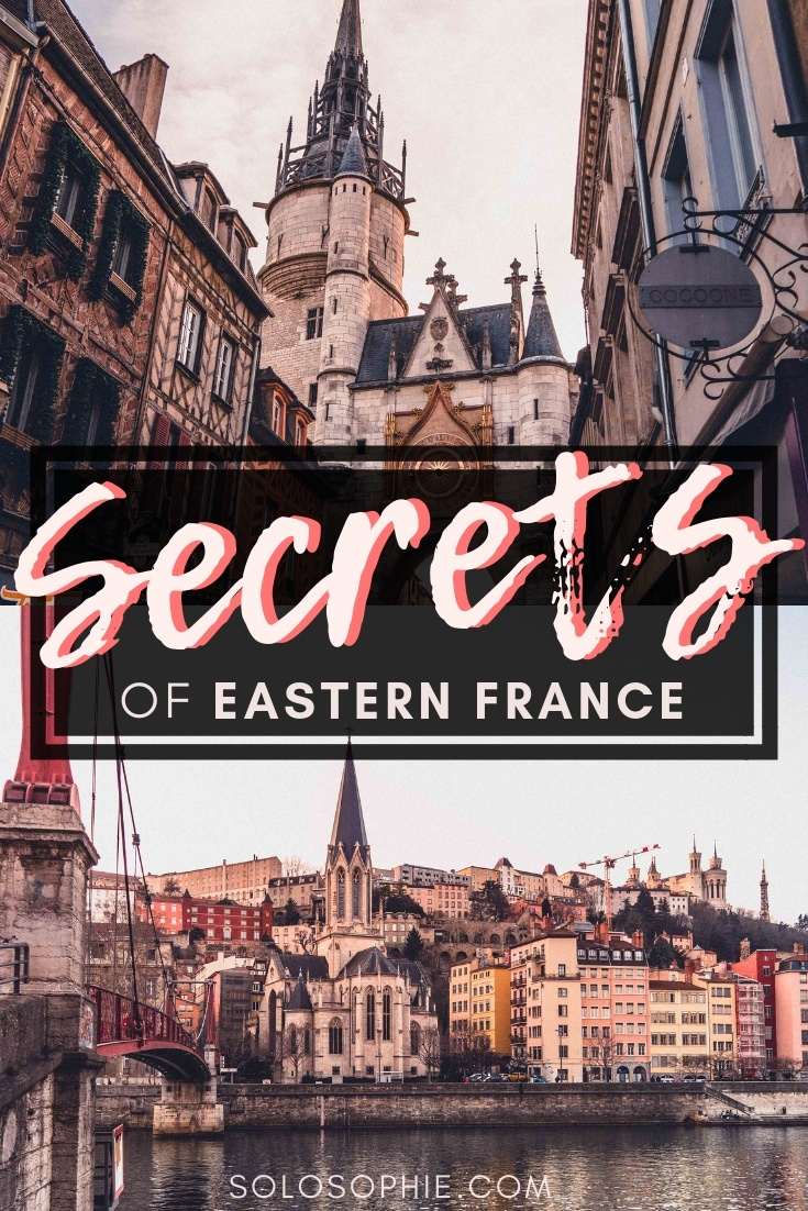 Hidden gems and secrets of Eastern France: Unique, Historical & Unusual things to do in the East of France, Europe (Besancon, Dole, Vienne, Chatel, Metz, and more!)