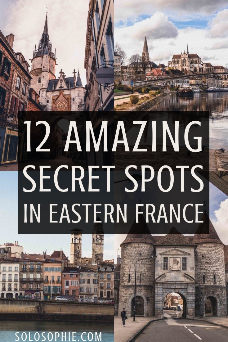 Secret Spots in the East if France & A Complete Guide to the best of unusual, offbeat, hidden, and quirky things to do in Eastern France (Auxerre abbey, Vauban fortifications, pastel architecture of Macon and more)