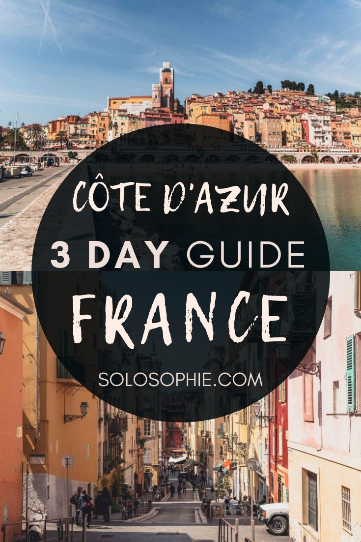 A long weekend on the French Riviera: Here's your ultimate guide to the best 3 days along the Côte d'Azur itinerary you'll find online. A Southern French timetable worth following (Nice, Menton, St-Paul-de-Vence)