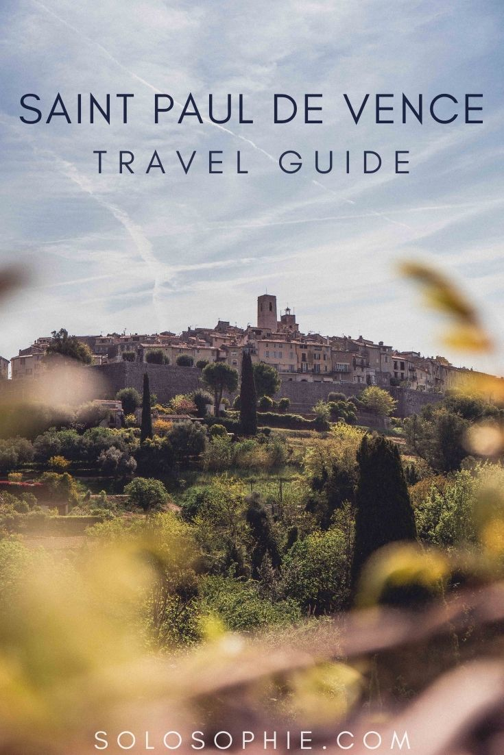 A Quick Guide to the Best Things to do in Saint Paul de Vence, the most beautiful village on the Côte d'Azur and easy to visit as a Nice day trip in the South of France