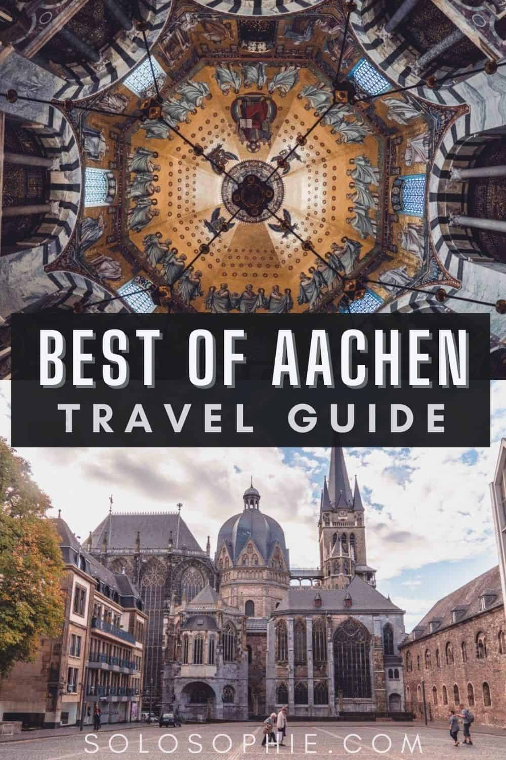 An Insider's Guide to The Best Things to do in Aachen   solosophie