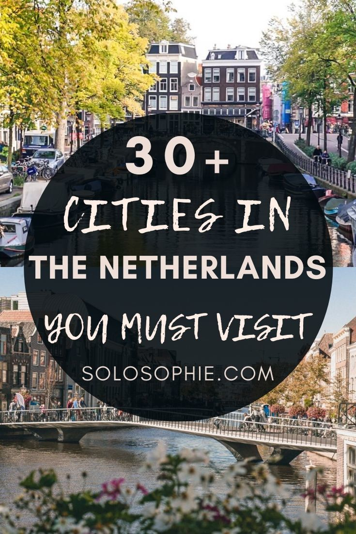 30+ Beautiful towns & cities in the Netherlands you MUST visit on your next Dutch adventure (Edam, Amersfoort, etc)